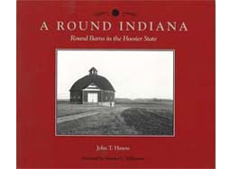 A Round Indiana: Round Barns in the Hoosier State (paperback)
