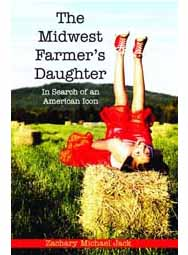 The Midwest Farmer's Daughter: In Search of an American Icon (paperback)