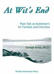 At Wit's End: Plain Talk on Alzheimer's for Families and Clinicians (hardback)
