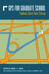 GPS for Graduate School: Students Share Their Stories (paperback)