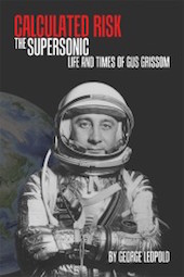Calculated Risk:  The Supersonic Life and Times of Gus Grissom (Hardback)