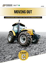 Moving Out: Learning About Your Tractor and Farm Machinery, Level C