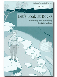 Let's Look at Rocks: Collecting and Identifying Rocks in Indiana