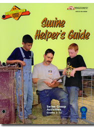 Swine Helper's Guide: Swine Group Activities Grades 3 – 12