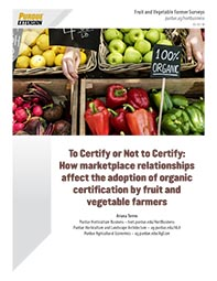 To Certify or Not: Organic Certification by Fruit, Vegetable Farmers