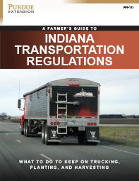 Indiana Transportation Regulations: What to do To Keep On Trucking, Planting, and Harvesting